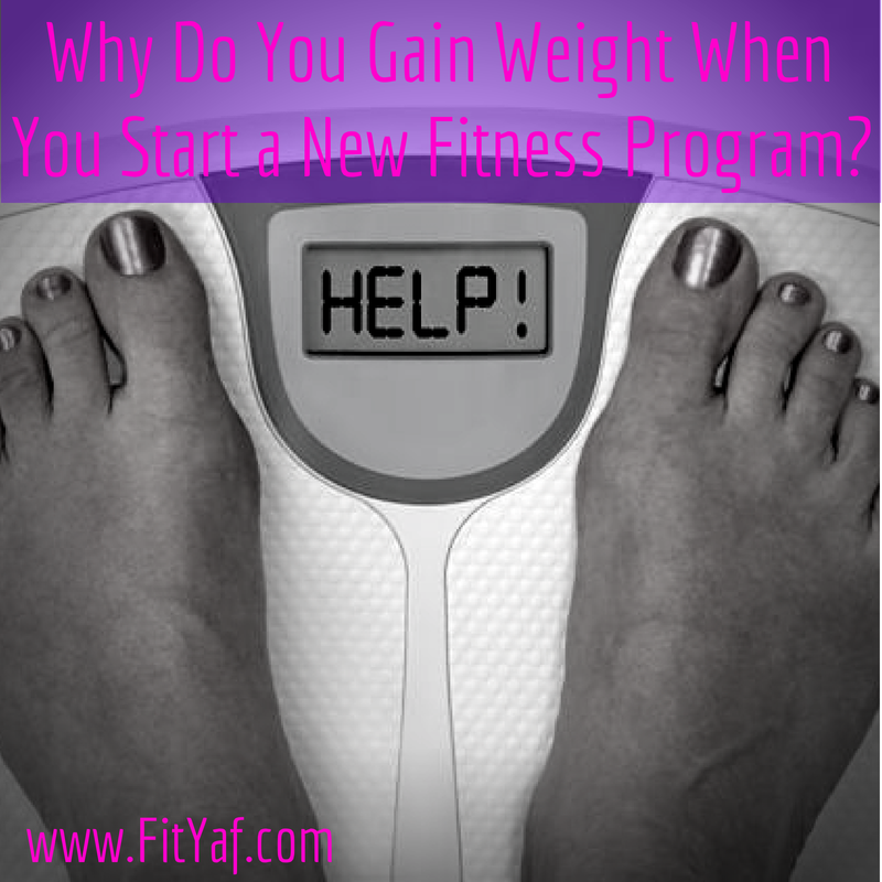 Why Do You Gain Weight When You Start a New Fitness Program?