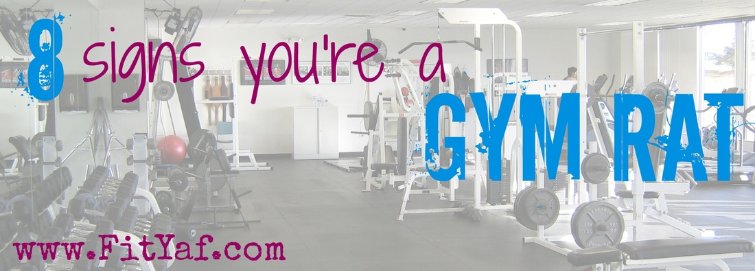 8 signs you're a gym rat
